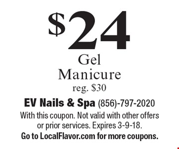 $24 gel manicure. reg. $30. With this coupon. Not valid with other offers or prior services. Expires 3-9-18. Go to LocalFlavor.com for more coupons.