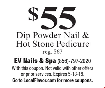 $55 Dip Powder Nail & Hot Stone Pedicure reg. $67. With this coupon. Not valid with other offers or prior services. Expires 5-13-18.Go to LocalFlavor.com for more coupons.