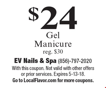 $24 Gel Manicure reg. $30. With this coupon. Not valid with other offers or prior services. Expires 5-13-18.Go to LocalFlavor.com for more coupons.