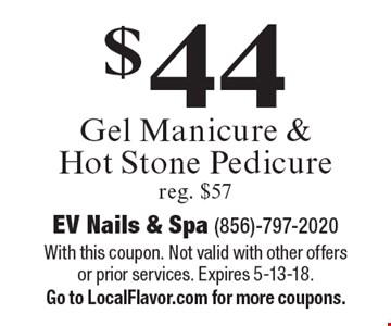 $44 Gel Manicure & Hot Stone Pedicure reg. $57. With this coupon. Not valid with other offers or prior services. Expires 5-13-18.Go to LocalFlavor.com for more coupons.