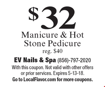 $32 Manicure & Hot Stone Pedicure reg. $40. With this coupon. Not valid with other offers or prior services. Expires 5-13-18.Go to LocalFlavor.com for more coupons.