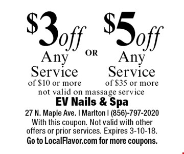 $5 off any service of $35 or more OR $3 off any service of $10 or more. Not valid on massage service. With this coupon. Not valid with other offers or prior services. Expires 3-10-18. Go to LocalFlavor.com for more coupons.