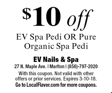 $10 off EV Spa Pedi OR Pure Organic Spa Pedi. With this coupon. Not valid with other offers or prior services. Expires 3-10-18. Go to LocalFlavor.com for more coupons.