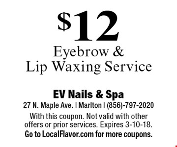 $12 Eyebrow & Lip Waxing Service. With this coupon. Not valid with other offers or prior services. Expires 3-10-18. Go to LocalFlavor.com for more coupons.