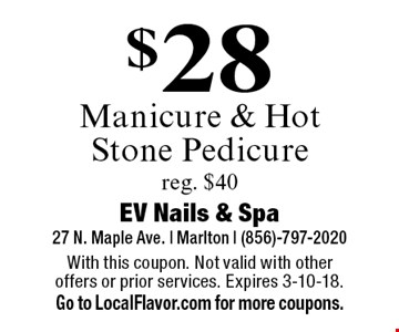 $28 Manicure & Hot Stone Pedicure. Reg. $40. With this coupon. Not valid with other offers or prior services. Expires 3-10-18. Go to LocalFlavor.com for more coupons.