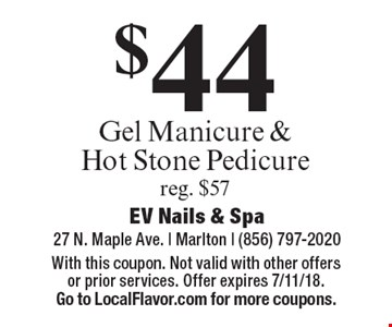 $44 Gel Manicure & Hot Stone Pedicure reg. $57. With this coupon. Not valid with other offers or prior services. Offer expires 7/11/18. Go to LocalFlavor.com for more coupons.