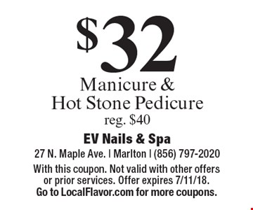 $32 Manicure & Hot Stone Pedicure reg. $40. With this coupon. Not valid with other offers or prior services. Offer expires 7/11/18. Go to LocalFlavor.com for more coupons.