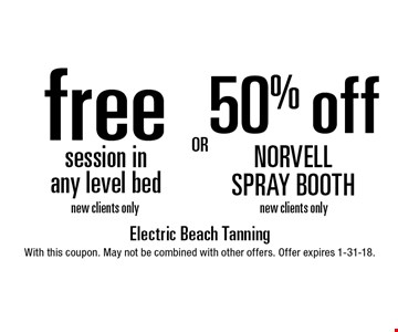 50% off NORVELL SPRAY BOOTH, new clients only OR Free session in any level bed, new clients only. With this coupon. May not be combined with other offers. Offer expires 1-31-18.