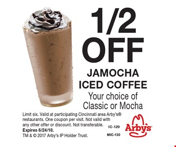 1/2 OFF Jamocha iced coffee. Your choice of Classic or Mocha. Limit six. Valid at participating Cincinnati area Arby's restaurants. One coupon per visit. Not valid with any other offer or discount. Not transferable. Expires 6/24/18. TM &  2017 Arby's IP Holder Trust.