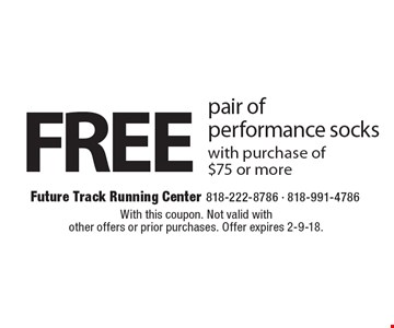 Free pair of performance socks with purchase of $75 or more. With this coupon. Not valid with other offers or prior purchases. Offer expires 2-9-18.