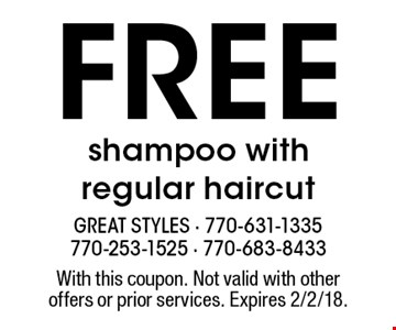 free shampoo with regular haircut. With this coupon. Not valid with other offers or prior services. Expires 2/2/18.