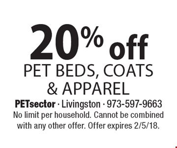 20% off pet beds, coats & apparel. No limit per household. Cannot be combined with any other offer. Offer expires 2/5/18.