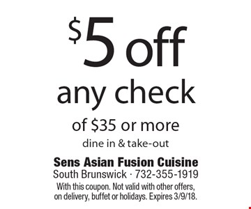 $5 off any check of $35 or more. Dine in & take-out. With this coupon. Not valid with other offers, on delivery, buffet or holidays. Expires 3/9/18.