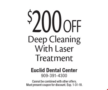 $200 Off Deep Cleaning With Laser Treatment. Cannot be combined with other offers. Must present coupon for discount. Exp. 1-31-18.