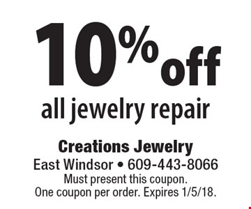 10% off all jewelry repair. Must present this coupon. One coupon per order. Expires 1/5/18.