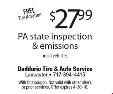 $27.99 PA state inspection & emissions most vehiclesFREETire Rotation . With this coupon. Not valid with other offers or prior services. Offer expires 4-30-18.