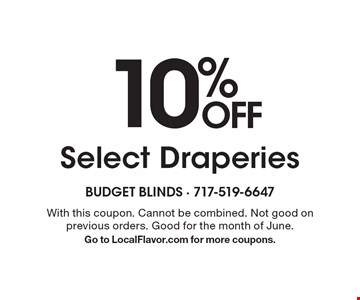 10% OFF Select Draperies. With this coupon. Cannot be combined. Not good on previous orders. Good for the month of June. Go to LocalFlavor.com for more coupons.