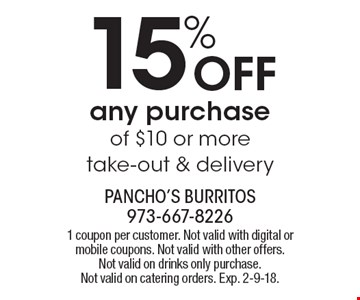 15% OFF any purchase of $10 or more. Take-out & delivery. 1 coupon per customer. Not valid with digital or mobile coupons. Not valid with other offers. Not valid on drinks only purchase. Not valid on catering orders. Exp. 2-9-18.