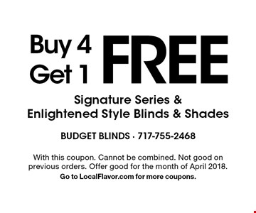 Buy 4 Get 1 FREE Signature Series & Enlightened Style Blinds & Shades. With this coupon. Cannot be combined. Not good on previous orders. Offer good for the month of April 2018.Go to LocalFlavor.com for more coupons.