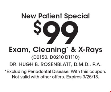 New Patient Special, $99 Exam, Cleaning* & X-Rays (D0150, D0210 D1110). *Excluding Periodontal Disease. With this coupon. Not valid with other offers. Expires 3/26/18.