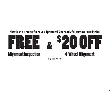 Now is the time to fix your alignment! Get ready for summer road trips! Free Alignment Inspection & $20 off 4-Wheel Alignment. Expires 7-6-18.