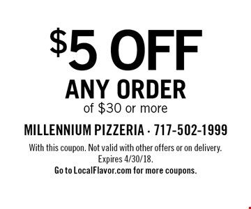$5 off any order of $30 or more. With this coupon. Not valid with other offers or on delivery. Expires 4/30/18. Go to LocalFlavor.com for more coupons.