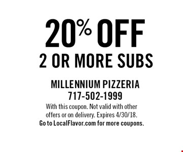 20% off 2 or more subs. With this coupon. Not valid with other offers or on delivery. Expires 4/30/18. Go to LocalFlavor.com for more coupons.