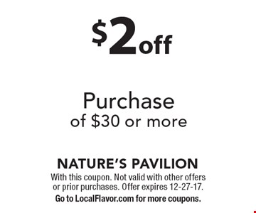 $2 off Purchase of $30 or more. With this coupon. Not valid with other offers or prior purchases. Offer expires 12-27-17. Go to LocalFlavor.com for more coupons.