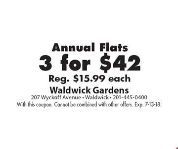 3 for $42 annual flats. Reg. $15.99 each. With this coupon. Cannot be combined with other offers. Exp. 7-13-18.