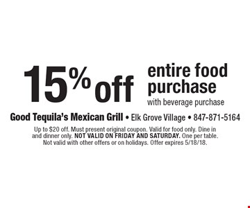 15% off entire food purchase with beverage purchase. Up to $20 off. Must present original coupon. Valid for food only. Dine in and dinner only. Not valid on Friday and Saturday. One per table. Not valid with other offers or on holidays. Offer expires 5/18/18.
