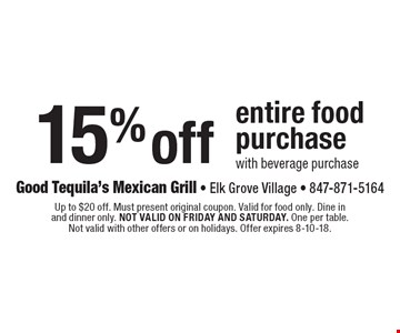 15% off entire food purchase with beverage purchase. Up to $20 off. Must present original coupon. Valid for food only. Dine in and dinner only. Not valid on Friday and Saturday. One per table. Not valid with other offers or on holidays. Offer expires 8-10-18.