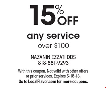 15% OFF any service over $100. With this coupon. Not valid with other offers or prior services. Expires 5-18-18. Go to LocalFlavor.com for more coupons.