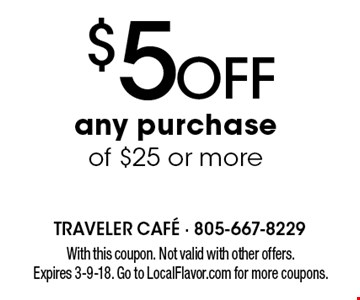 $5 off any purchase of $25 or more. With this coupon. Not valid with other offers. Expires 2-9-18. Go to LocalFlavor.com for more coupons.
