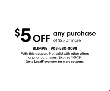 $5 Off any purchase of $25 or more. With this coupon. Not valid with other offers or prior purchases. Expires 1/5/18. Go to LocalFlavor.com for more coupons.