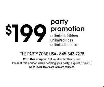 $199 party promotion unlimited children unlimited rides unlimited bounce. With this coupon. Not valid with other offers. Present this coupon when booking your party. Expires 1/26/18. Go to LocalFlavor.com for more coupons.