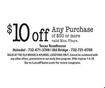 $10 offAny Purchase of $50 or more. valid Mon.-Thurs.. Valid At The Old Bridge & Holmdel Locations Only. Cannot be combined with any other offers, promotions or our early dine program. Offer expires 1-5-18. Go to LocalFlavor.com for more coupons.