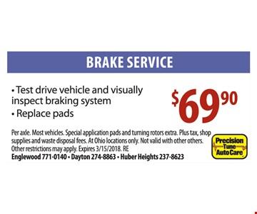Brake service for $69.90.