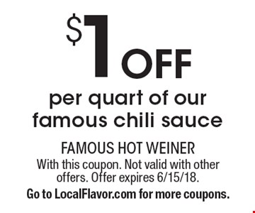 $1 off per quart of our famous chili sauce. With this coupon. Not valid with other offers. Offer expires 6/15/18. Go to LocalFlavor.com for more coupons.