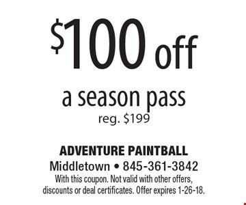 $100 off a season pass reg. $199. With this coupon. Not valid with other offers, discounts or deal certificates. Offer expires 1-26-18.
