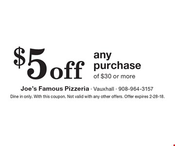 $5 off any purchase of $30 or more. Dine in only. With this coupon. Not valid with any other offers. Offer expires 2-28-18.