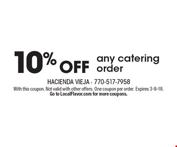 10% OFF any catering order. With this coupon. Not valid with other offers. One coupon per order. Expires 3-9-18. Go to LocalFlavor.com for more coupons.