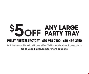 $5 off any large party tray. With this coupon. Not valid with other offers. Valid at both locations. Expires 2/9/18. Go to LocalFlavor.com for more coupons.