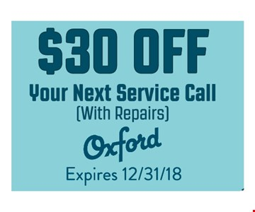 $30 off your next service call. With repairs. Expires12/31/18