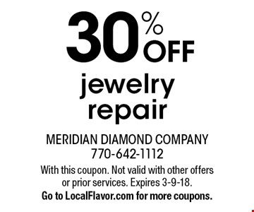 30% OFF jewelry repair. With this coupon. Not valid with other offers or prior services. Expires 3-9-18. Go to LocalFlavor.com for more coupons.