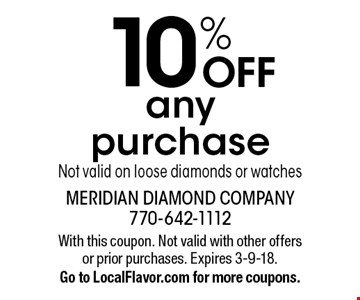 10% OFF any purchase. Not valid on loose diamonds or watches. With this coupon. Not valid with other offers or prior purchases. Expires 3-9-18. Go to LocalFlavor.com for more coupons.
