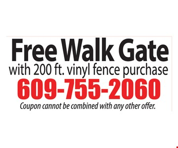 Free walk gate with 200 ft. vinyl fence purchase. Cannot be combined with any other offer.