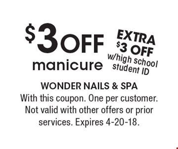 $3 OFF manicure. With this coupon. One per customer. Not valid with other offers or prior services. Expires 4-20-18.