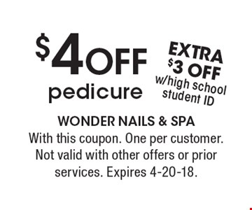 $4 OFF pedicure. With this coupon. One per customer. Not valid with other offers or prior services. Expires 4-20-18.