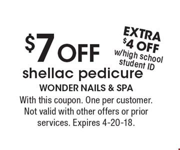 $7 OFF shellac pedicure. With this coupon. One per customer. Not valid with other offers or prior services. Expires 4-20-18.