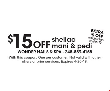 $15 Off shellac mani & pedi. With this coupon. One per customer. Not valid with other offers or prior services. Expires 4-20-18.